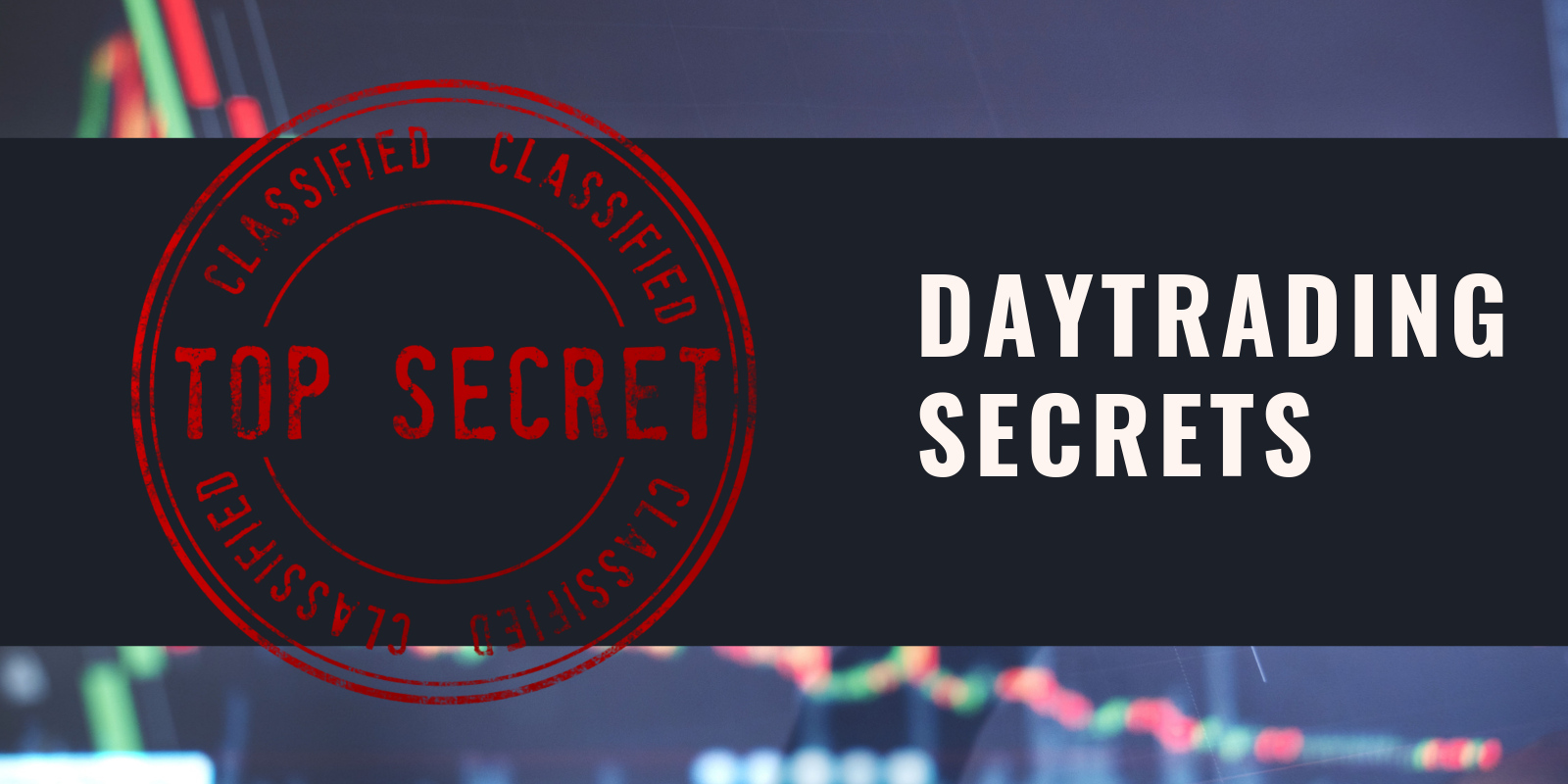 Day Trading Secrets – Discover What It Really Takes To Be Successful